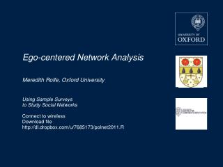 Ego-centered Network Analysis Meredith Rolfe, Oxford University