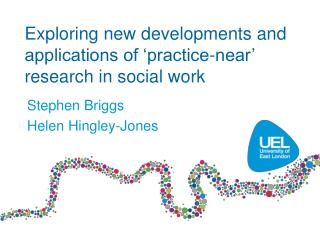 Exploring new developments and applications of 'practice-near' research in social work