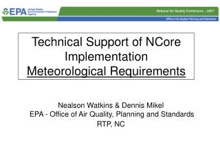 Nealson Watkins  Dennis Mikel  EPA - Office of Air Quality, Planning and Standards RTP, NC
