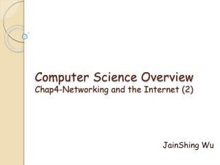 Computer Science Overview Chap4-Networking and the Internet (2)