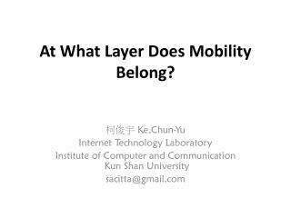 At What Layer Does Mobility Belong?