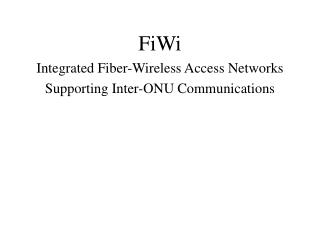 FiWi Integrated Fiber-Wireless Access Networks Supporting Inter-ONU Communications