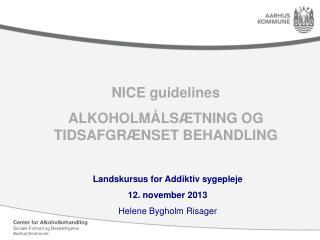 NICE guidelines ALKOHOLM�LS�TNING OG TIDSAFGR�NSET BEHANDLING