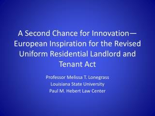 Professor Melissa T. Lonegrass Louisiana State University Paul M. Hebert Law Center