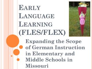 Early Language Learning (FLES/FLEX)