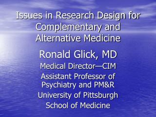 Issues in Research Design for Complementary and Alternative Medicine