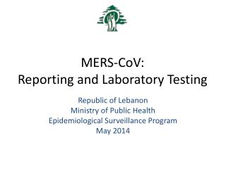 MERS- CoV :  Reporting and Laboratory Testing