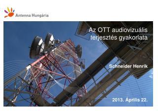 Az OTT audiovizuális terjesztés gyakorlata