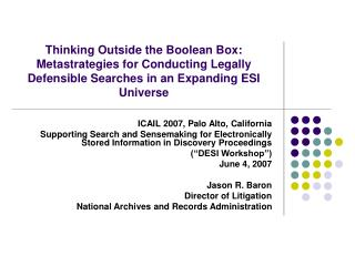 Thinking Outside the Boolean Box: Metastrategies for Conducting Legally Defensible Searches in an Expanding ESI Universe