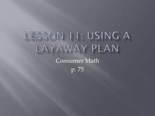 Lesson 11: Using a layaway plan