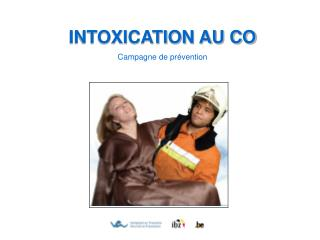 INTOXICATION AU CO Campagne de pr�vention