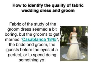 How to identify the quality of fabric wedding dress and groo