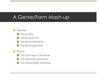 A Genre/Form Mash-up