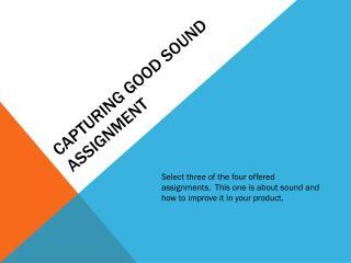 Capturing Good Sound Assignment