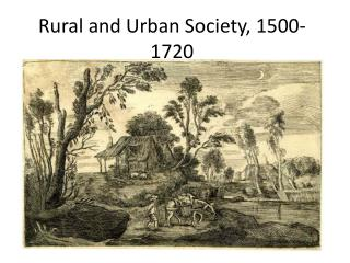 Rural and Urban Society, 1500-1720