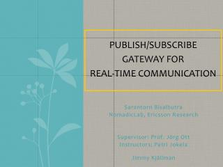Publish/Subscribe Gateway for  real-time communication