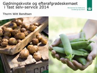 Gødningskvote og efterafgrødeskemaet  i Tast selv-service 2014 Thorm Witt Bendtsen