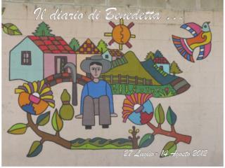Il diario di Benedetta … 27 Luglio- 14 Agosto 2012