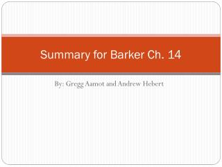 Summary for Barker Ch. 14