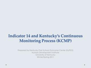 Indicator 14 and Kentucky�s Continuous Monitoring Process (KCMP)