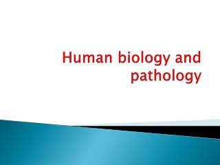 Human biology and pathology