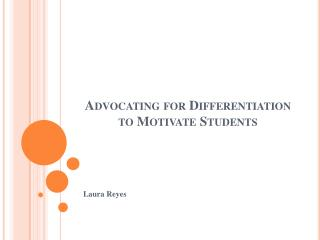Advocating for Differentiation to Motivate Students