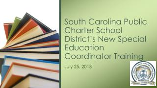 South Carolina Public Charter School District's New Special Education Coordinator Training