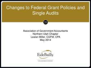 Changes to Federal Grant Policies and Single Audits