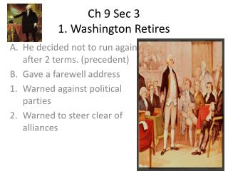 Ch  9 Sec 3 1. Washington Retires