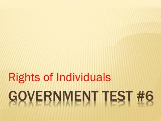GOVERNMENT TEST #6