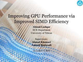 Improving GPU Performance via Improved SIMD Efficiency