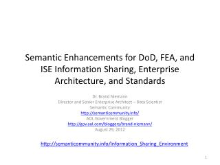 Dr. Brand Niemann Director and Senior Enterprise Architect – Data Scientist Semantic Community