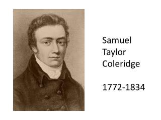 Samuel  Taylor  Coleridge 1772-1834