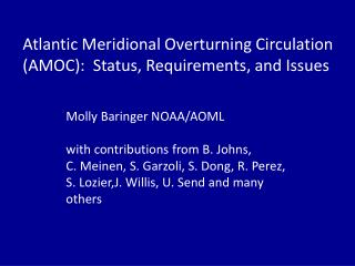 Atlantic Meridional Overturning Circulation (AMOC):   Status,  Requirements, and Issues
