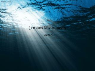Extreme Enviroments