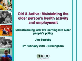 Old  Active: Maintaining the older person s health activity and employment