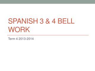 Spanish 3 & 4 BELL WORK