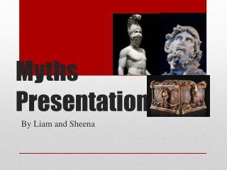 Myths Presentation