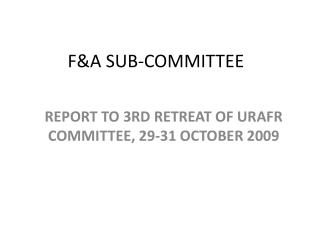 F&A SUB-COMMITTEE