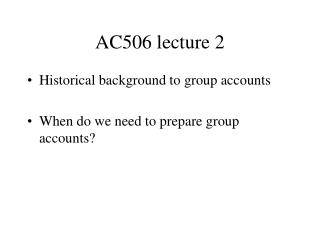 AC506 lecture 2 Historical background to group accounts
