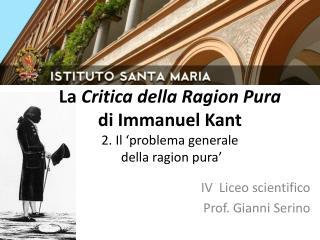 La  Critica della Ragion Pura di Immanuel  Kant 2. Il 'problema generale  della ragion pura'