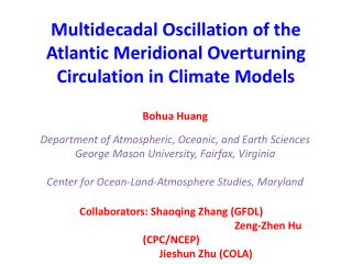 Bohua  Huang Department  of Atmospheric, Oceanic, and Earth Sciences