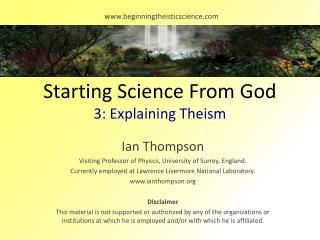 Starting Science From God 3: Explaining  Theism