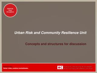 Urban Risk and Community Resilience Unit