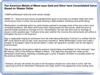 Pan American Metals of Miami says Gold and Silver have Conso