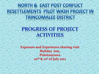 North &  East Post Conflict Resettlements  Pilot Wash Project in  Trincomalee District