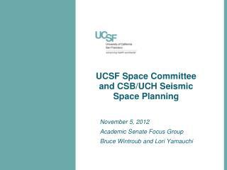 November 5, 2012 Academic Senate Focus Group Bruce Wintroub and Lori Yamauchi