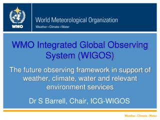 Dr S Barrell, Chair, ICG-WIGOS