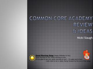 Common core academy Review  & ideas