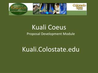 Kuali Coeus Proposal Development Module Kuali.Colostate.edu